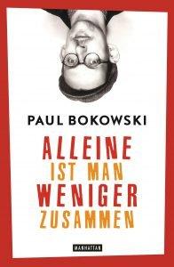 Alleine ist man weniger zusammen von Paul Bokowski